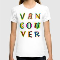 vancouver T-shirts featuring Vancouver by Fimbis