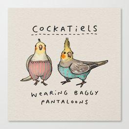 Cockatiels Wearing Baggy Pantaloons Canvas Print