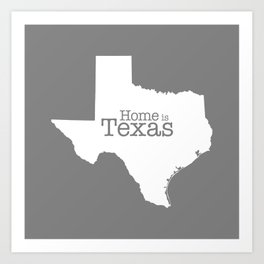Home is Texas Art Print