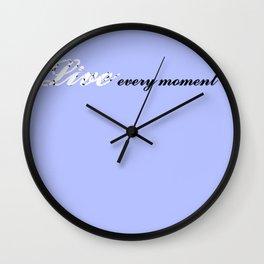 Live Every Moment (Light Blue) Wall Clock