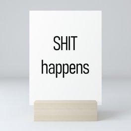 Shit happens Mini Art Print