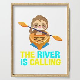 the river is calling, sloth, kayak, sloth kayak team, kayaking, paddling, yak life Serving Tray