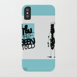You've Been Told iPhone Case