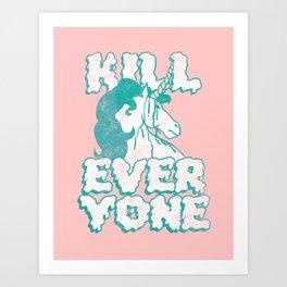 Kill Everyone Art Print