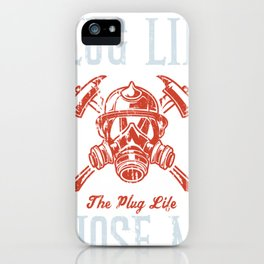 Plug Life Funny Firefighter Volunteer Fire Chief Gift iPhone Case