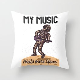 My Music Need More Space Throw Pillow