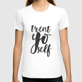 Treat Yo Self,Kitchen Decor,Love Yourself, inspirational Quote,Funny Print,Wall Art,Home Decor T-shirt