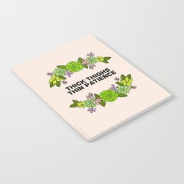 Thick Thighs Thin Patience Notebook