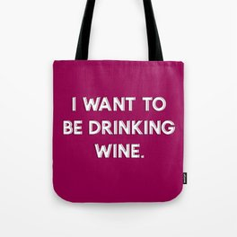 I Want To be Drinking Wine | Typography | Design Tote Bag