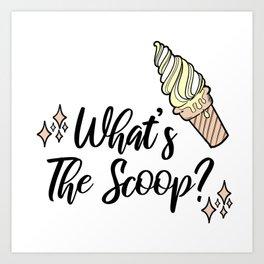 What's the scoop? Art Print