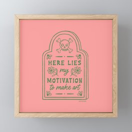 Here Lies My Motivation Tombstone Framed Mini Art Print