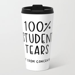 100% Student Tears Metal Travel Mug