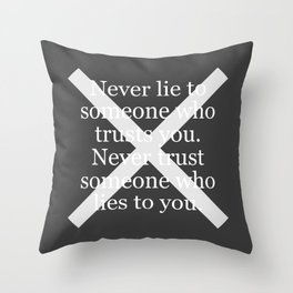 Never Lie To Someone Who Trusts You Throw Pillow