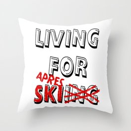 Aprés Ski Slogan Quote present Apresski vacation Throw Pillow