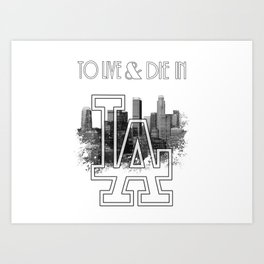 To Live & Die In L.A. Art Print
