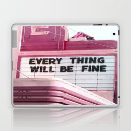 Every Thing Will Be Fine Laptop & iPad Skin