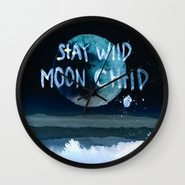 Stay wild moon child (dark) Wall Clock