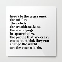 here's to the crazy ones Metal Print