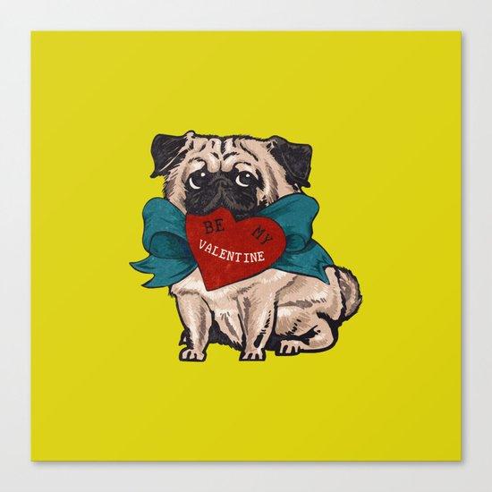 Be My Valentine Pug Canvas Print