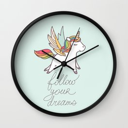 Follow your dreams! Wall Clock