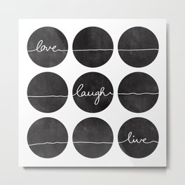 Love Laugh Live 2 (Black) Metal Print