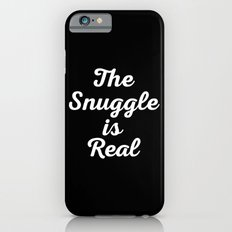 Snuggle Is Real Funny Quote Slim Case iPhone 6s