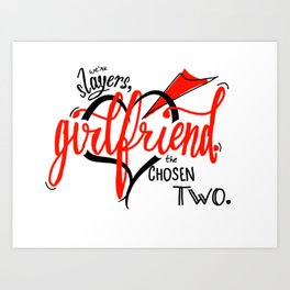 We're Slayers, Girlfriend Art Print
