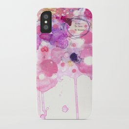 To Be, To Have, To Become iPhone Case