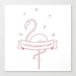 i love flamingo y ¡olé! Canvas Print