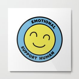 Emotional Support Human Metal Print
