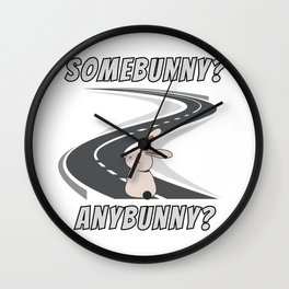 Somebunny? Anybunny? Lonely bunny Wall Clock