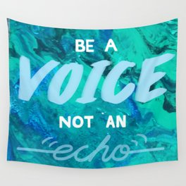 Be a voice Wall Tapestry
