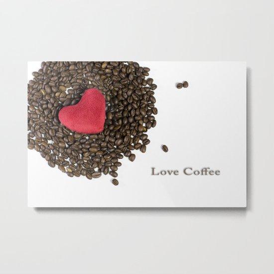 Love Coffee Metal Print