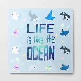 life is like the ocean Metal Print