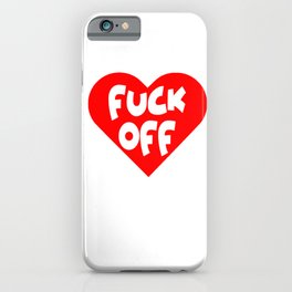 Funny Anti Valentine's Day Fuck Off Adult Humor Gift iPhone Case