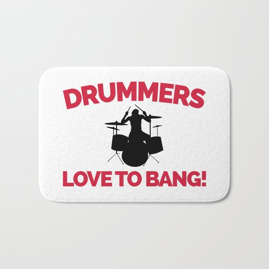 Drummers Love To Bang Music Quote Bath Mat
