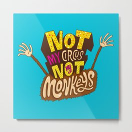 Not My Circus, Not My Monkeys Metal Print