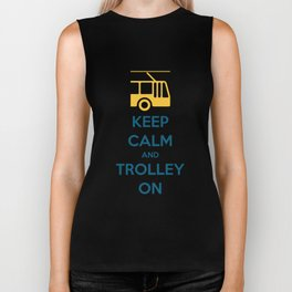 KEEP CALM AND TROLLEY ON Biker Tank