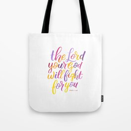The Lord will fight for you Tote Bag