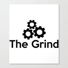 The Grind Canvas Print