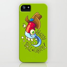 Howdy Pill Grim iPhone Case