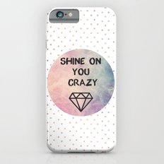 Shine on you crazy Diamond iPhone 6s Slim Case