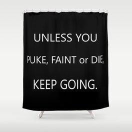 Keep Going Shower Curtain