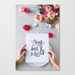 Work Hard & Be Nice Canvas Print