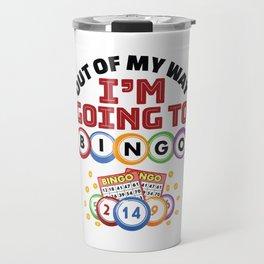 Out Of My Way I'm Going to Bingo Travel Mug