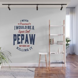 Gift for Pepaw Wall Mural
