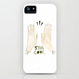 Still Cool iPhone Case