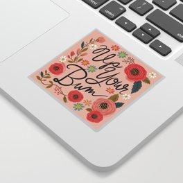 Pretty Swe*ry: Up Your Bum Sticker