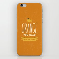 Orange you glad you're mine iPhone & iPod Skin