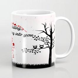 Rain is falling, and I'm falling into you Coffee Mug